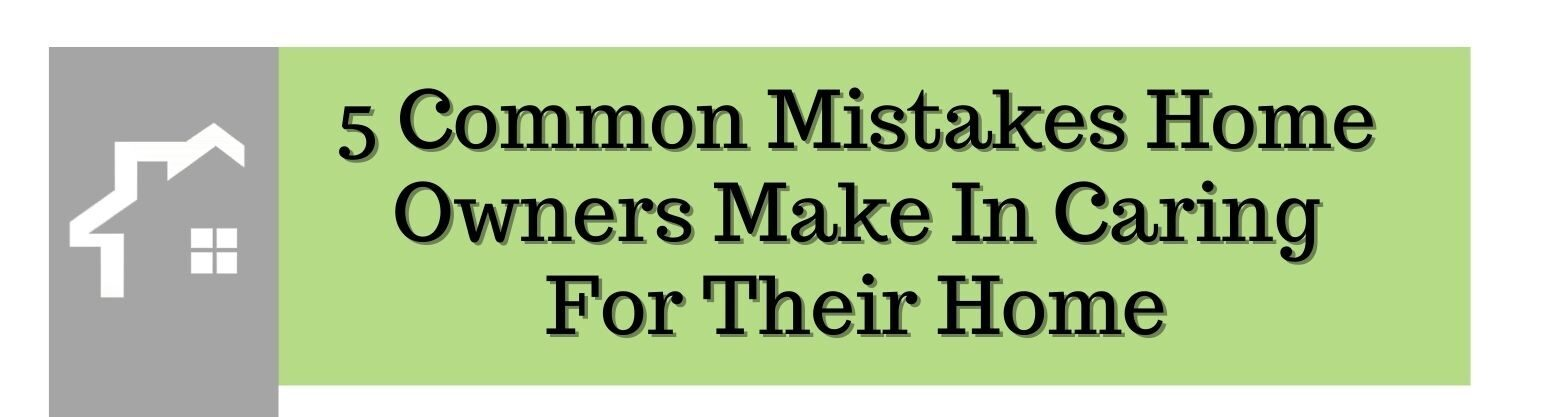 Common Mistakes Homeowners Make Short